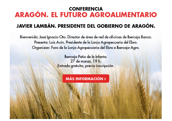 Aragón. El futuro agroalimentario. Javier Lambán